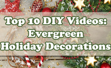Top 10 Videos: DIY Evergreen Wreaths, Centerpieces and More