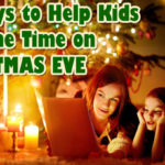 10 Ways to Help Kids Pass the Time on Christmas Eve